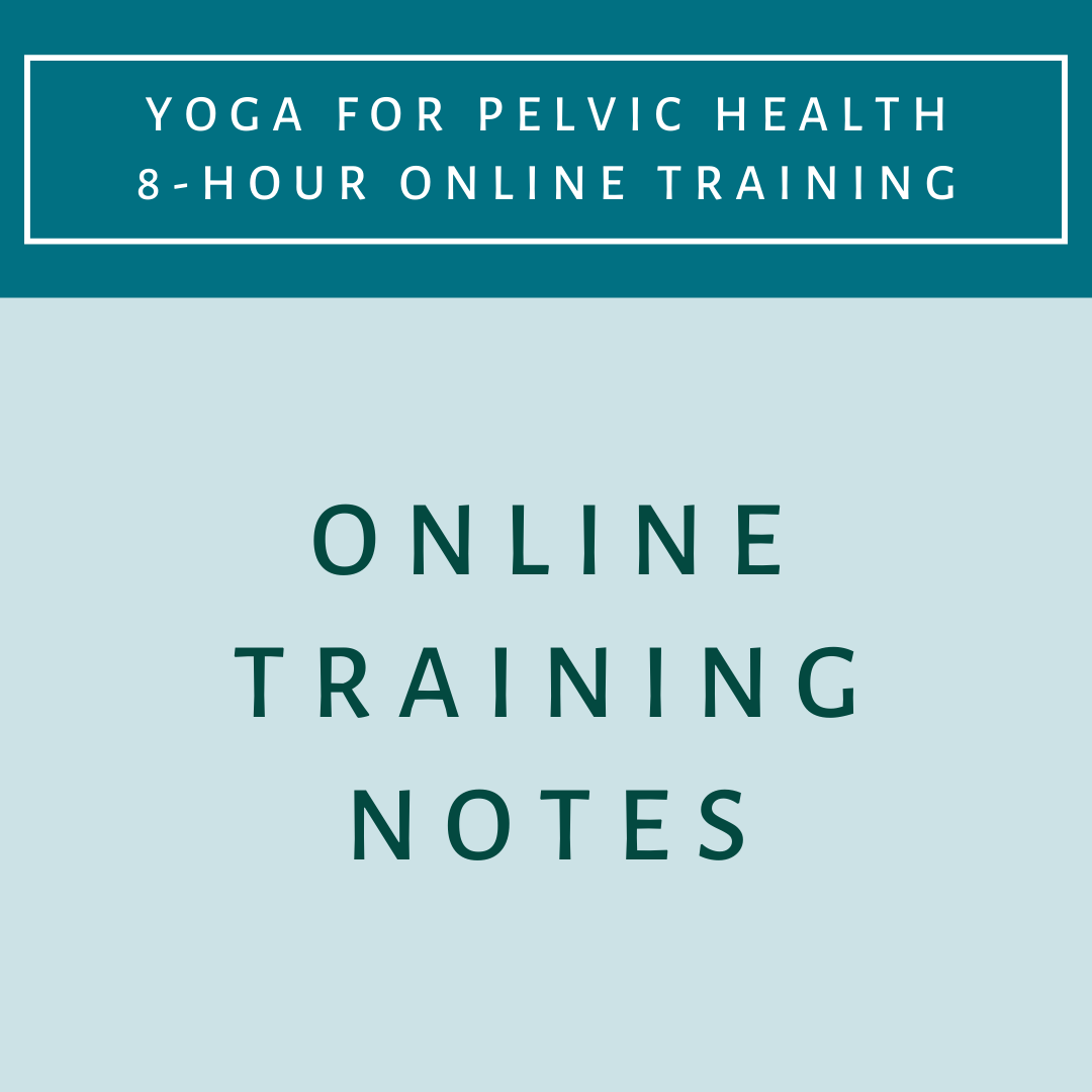 Online Training Notes - Yoga for Pelvic Health