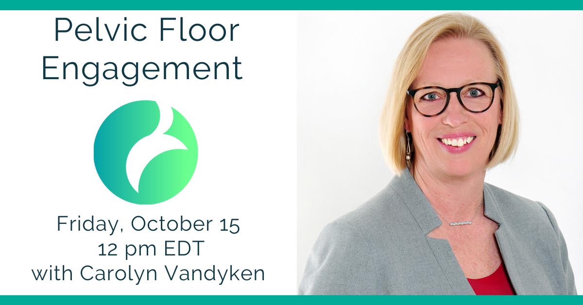 Pelvic Floor Engagement with Carolyn Vandyken